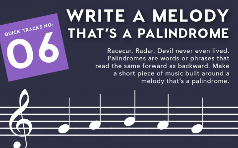 Quick Tracks Nº6: Write a Melody That's a Palindrome