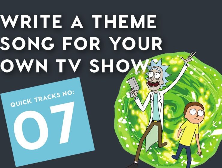 Quick Tracks Nº7: Write a Theme Song for Your Own TV Show